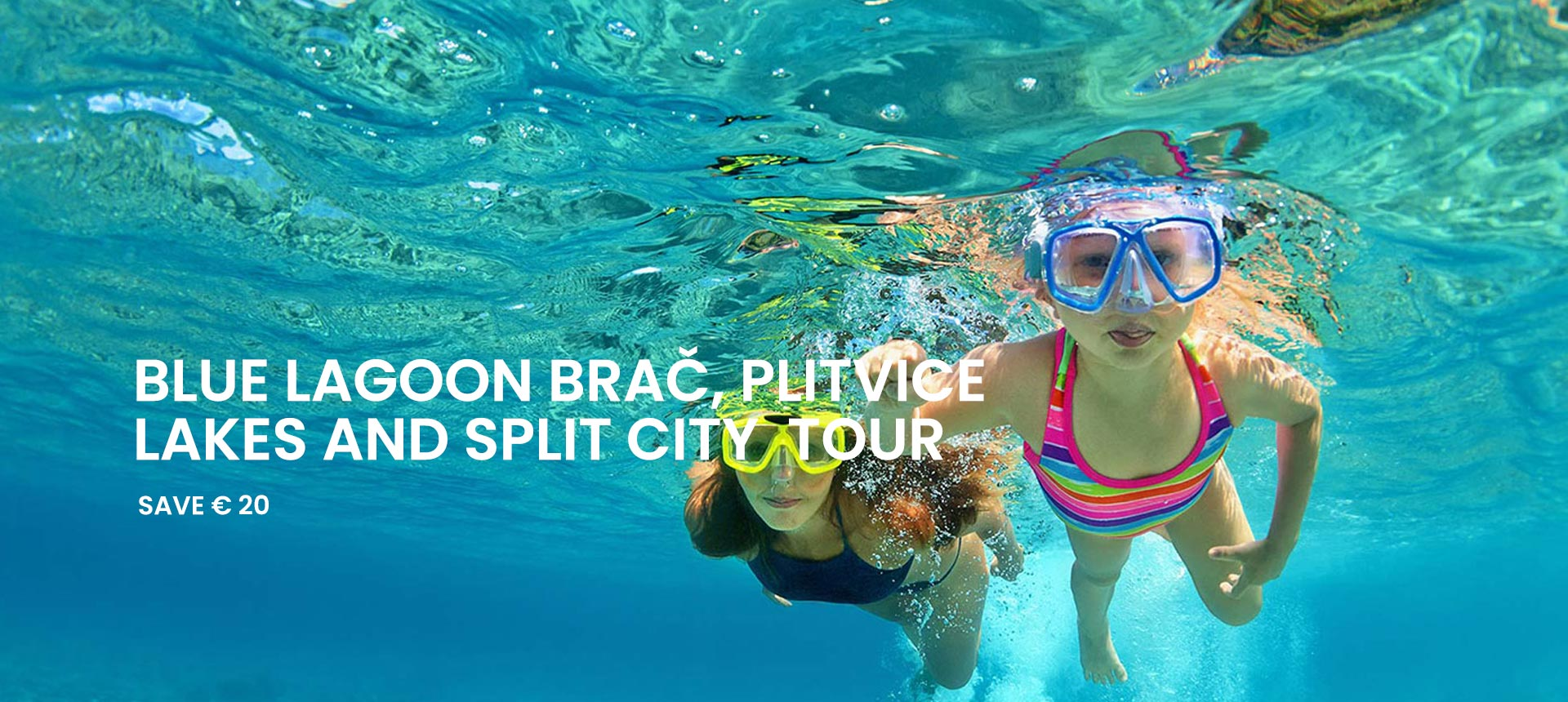 Super Combo Tour: Blue lagoon Brač, Plitvice lakes and Split city tour