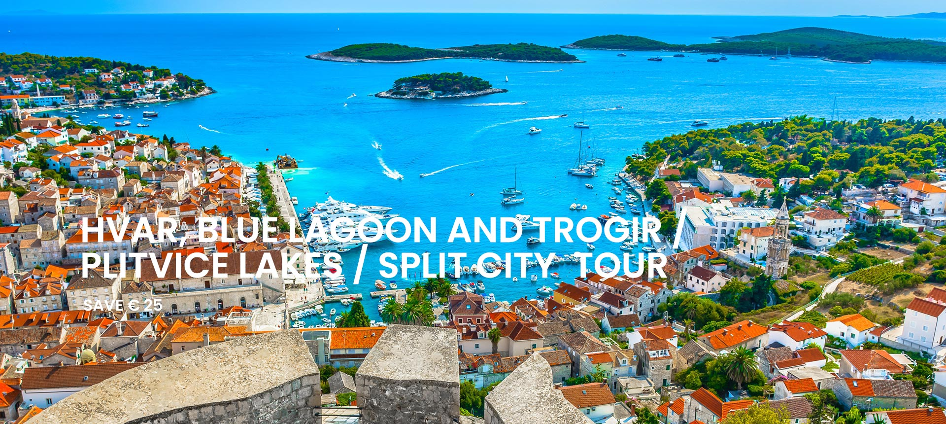 Super Combo Tour: Blue lagoon, Hvar & Trogir, Plitvice lakes and Split city tour
